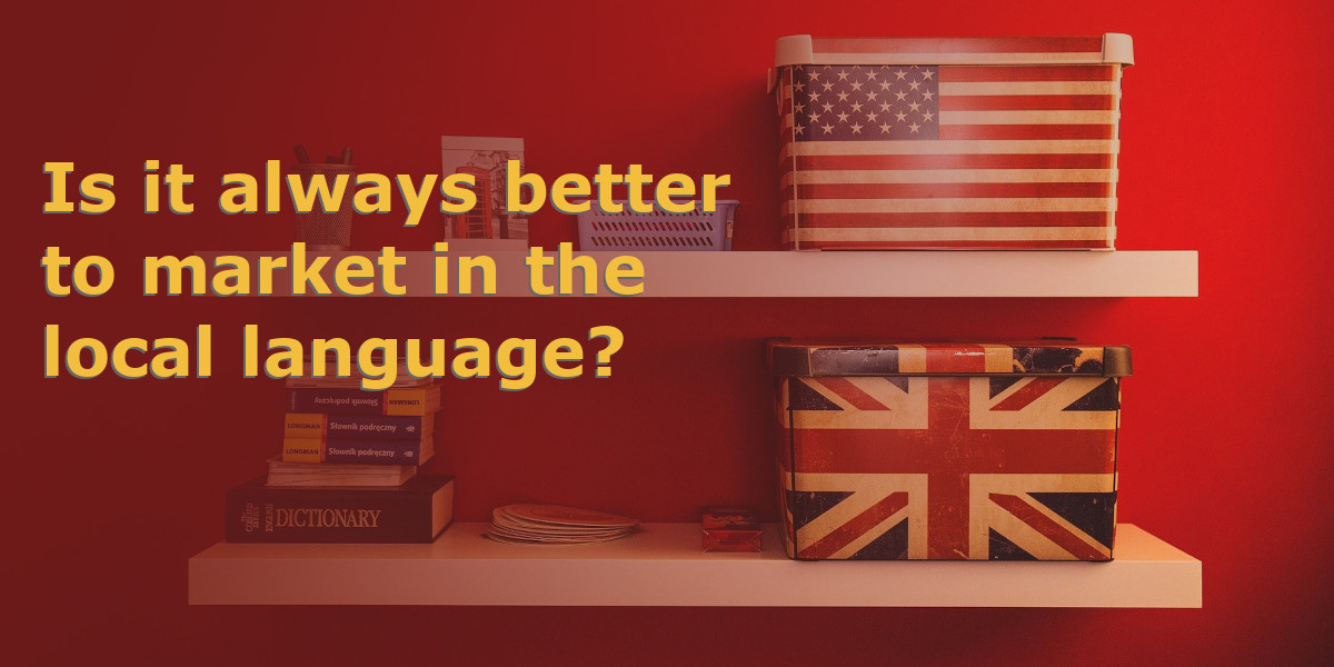Read more about the article Is it always best to market in the local language?
